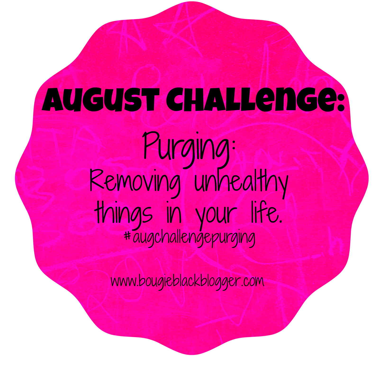 August Challenge: Purging