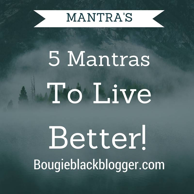 5 Mantras To Live Better