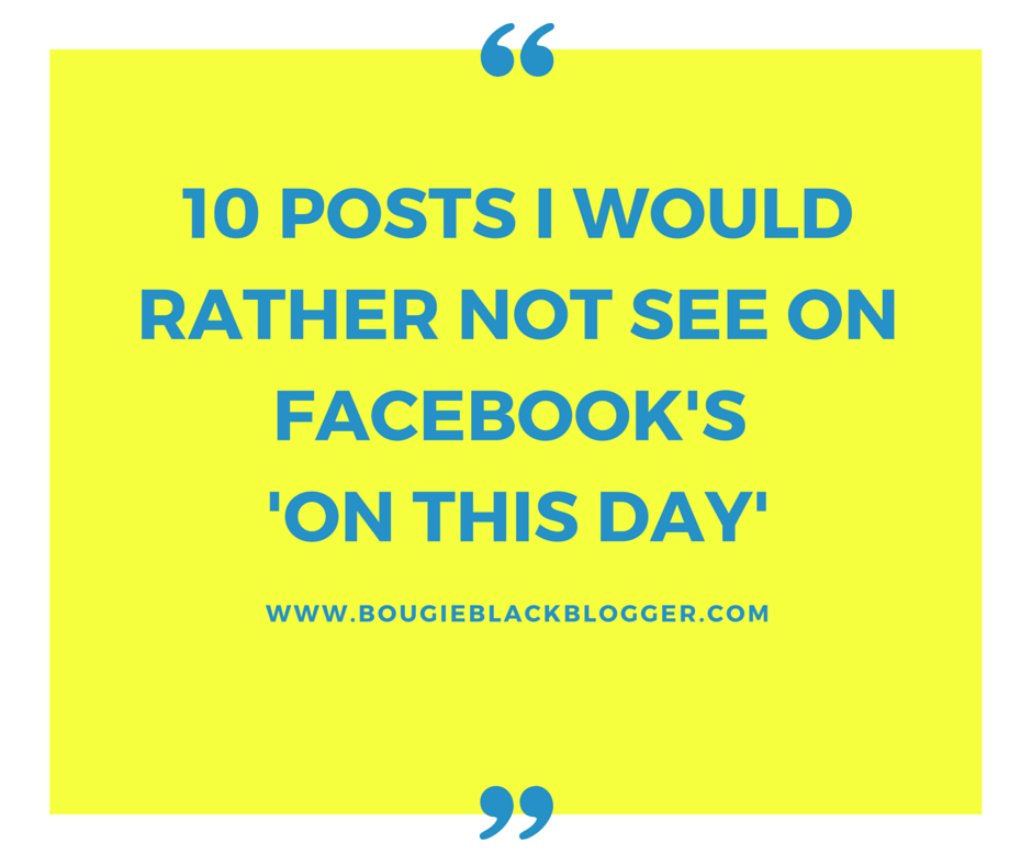10 Posts I DON'T Want to See On Facebooks On This Day #Blogmas