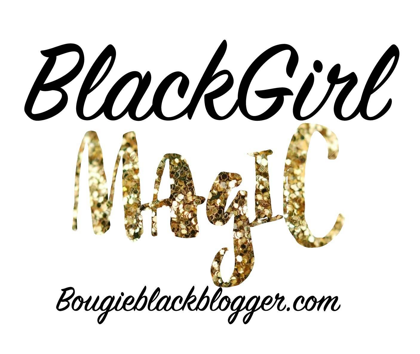 BlackGirlMagic – What it isn't…