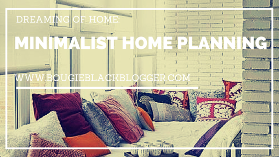 Dreaming of Home: Minimalist Home Planning