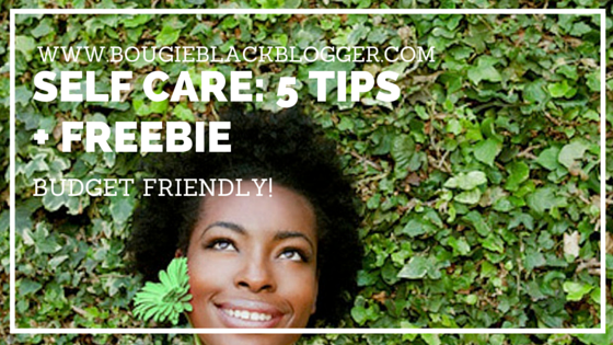Self Care on a Budget: 5 Minimal Tips for Maximum Care + FREEBIE