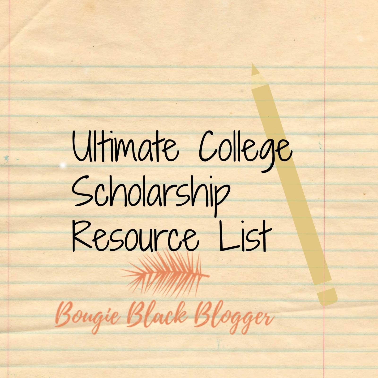 Bougie Black Bloggers Ultimate Scholarship Resource List