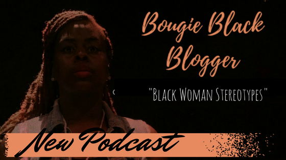 We Have a Podcast on Soundcloud! Black Women Stereotypes
