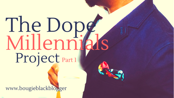 The Dope Millennials Project Pt. 1 – Young, Gifted and Black