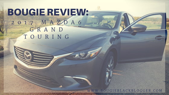 Bougie Review: 2017 Mazda6 Grand Touring I LOVE THE SAFETY FEATURES