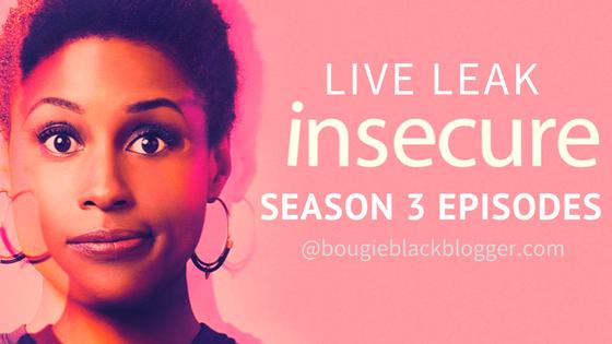 Live Leak: Insecure Season 3 Episodes