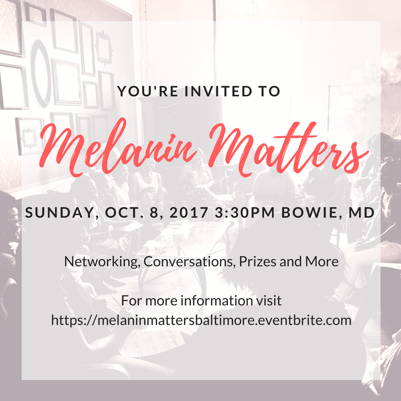 Melanin Matters, The Light, Dark, and In Between Baltimore, MD